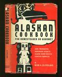 Alaskan Cookbook for Homesteader or Gourmet