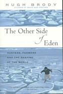 The Other Side of Eden: Hunters, Farmers and the Shaping of the World