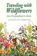 Traveling With Wildflowers - from Newfoundland to Alaska