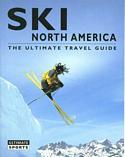 Ski North America: The Ultimate Travel Guide