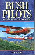 Bush Pilots: Canada's Wilderness Daredevils