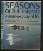 Seasons of the Eskimo A Vanishing Way of Life