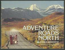 Alaska Geographic Volume 10, Number 1, 1983: Adventure Roads North