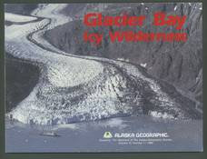 Alaska Geographic Volume 15, Number 1, 1988: Glacier Bay Icy Wilderness