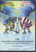 Live From Moccasin Square Gardens: The Dawson City Nuggets' Hockey Adventure (DVD)