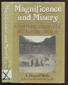 Magnificence and Misery: A First-Hand Account of the 1897 Klondike Gold Rush