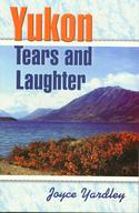 Yukon Tears and Laughter