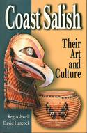 Coast Salish: Their Art and Culture