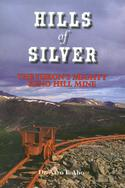 Hills of Silver: The Yukon's Mighty Keno Hill Mine