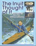 Inuit Thought of It: Amazing Arctic Innovations