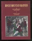 Rocky Mountain Madness: A Bittersweet Romance