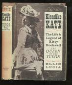 Klondike Kate: The Life & Legend of Kitty Rockwell the Queen of the Yukon