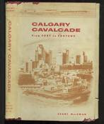 Calgary Cavalcade from Fort to Fortune
