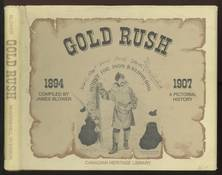 Gold Rush 1894-1907 A Pictorial History