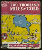 Two Thousand Miles of Gold, from Val d' or to Yellowknife