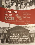 Finding Our Faces - History Through Photographs and Stories